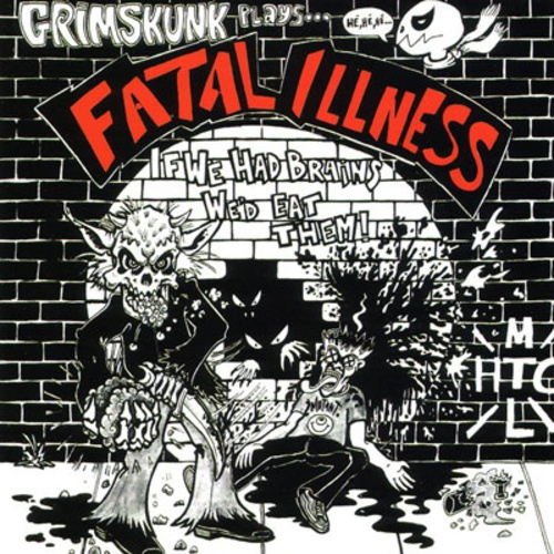GrimSkunk - GrimSkunk plays Fatal Illness