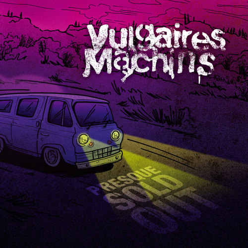 Vulgaires Machins - Presque Sold Out