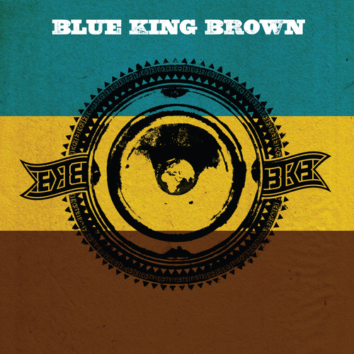 Blue King Brown - Blue King Brown