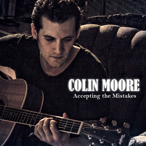 Colin Moore - Accepting the Mistakes