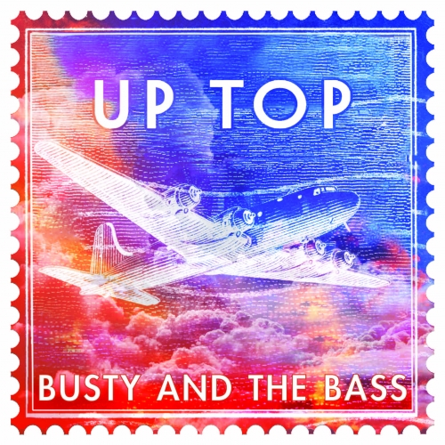 Busty And The Bass - Up Top