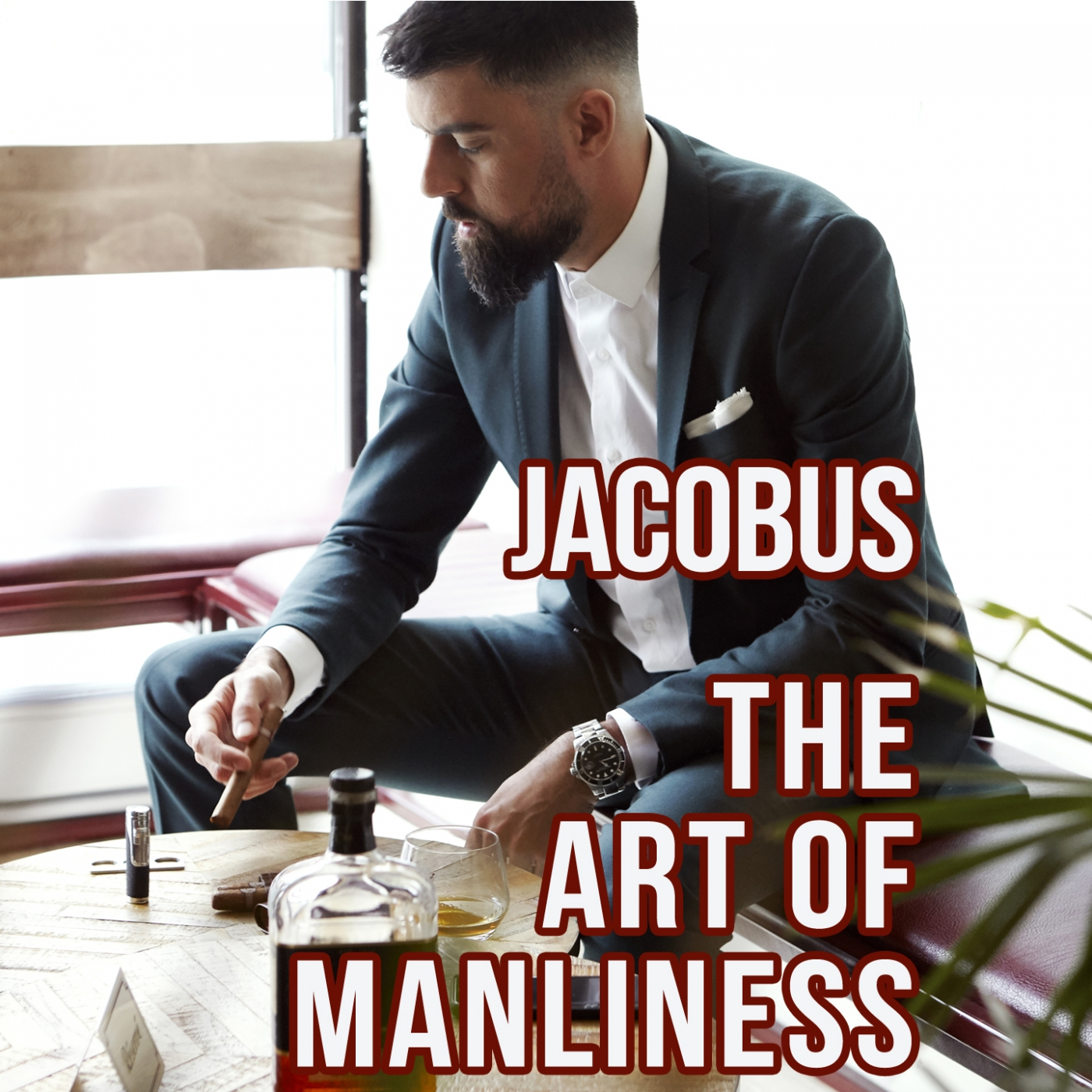 Jacobus - The Art of Manliness